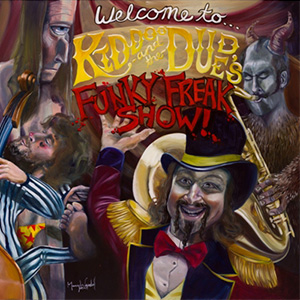 Welcome to Kiddoo and the Dude's Funky Freakshow!
