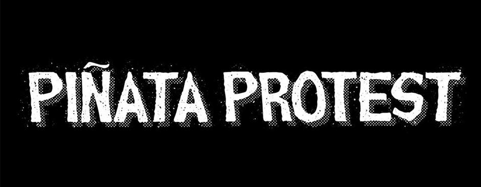 Piñata Protest