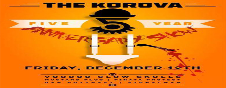Korova 5-Year Anniversary with Voodoo Glow Skulls, Mustard Plug, Piñata Protest & More!