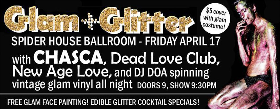 GOLD + GLITTER featuring Chasca, Dead Love Club, New Age Love, and DJ DOA at Spiderhouse Ballroom