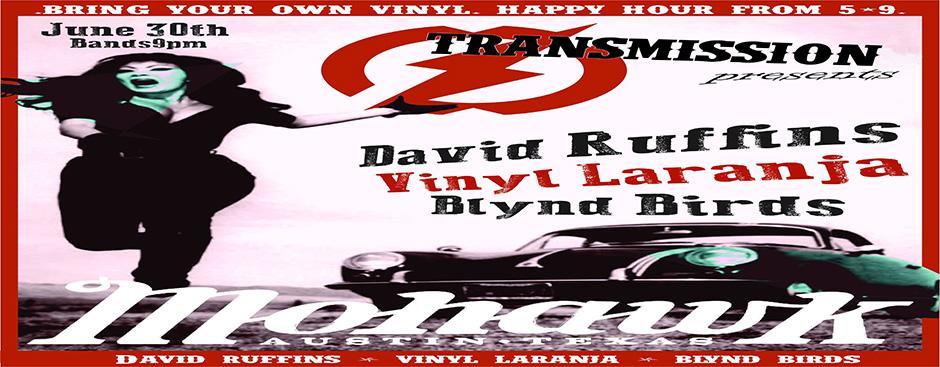Transmission Events Presents: Vinyl Laranja, The David Ruffins and Blynd Birds