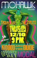 Kiddoo and the Dude, Opposite Day, and Modal at The Mohawk