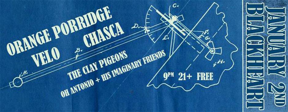 Chasca, Orange Porridge, Velo, The Clay Pigeons, Oh Antonio + His Imaginary Friends at Blackheart