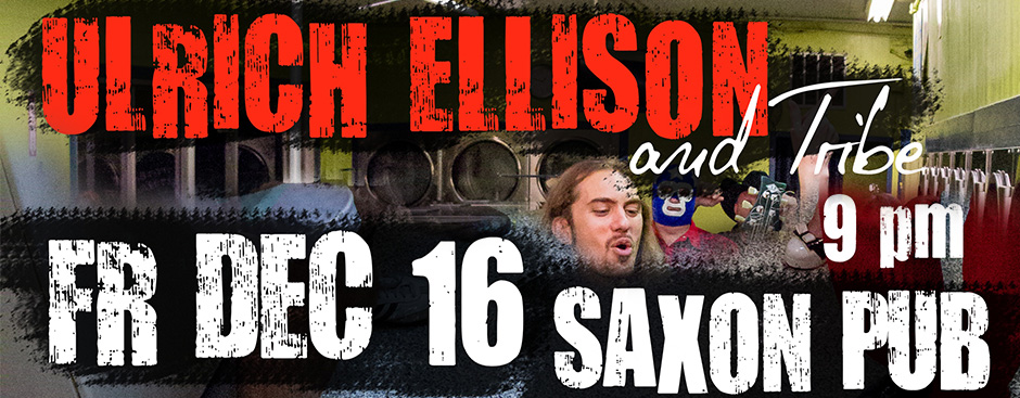 "Ulrich Ellison and Tribe Celebrate Birthday and Release New Single ""I'm Down"" at Saxon Pub"
