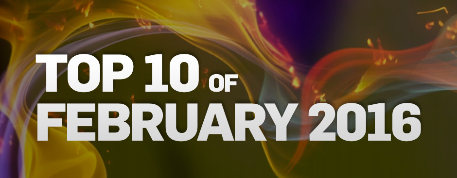 Top 10 of February 2016