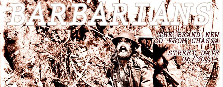 """Chasca's New EP """"Barbarians"""" Released 6/30/15"""