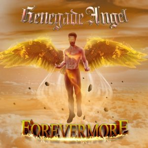 "International Juggernauts Renegade Angel Release Upbeat Ballad ""Forevermore"""