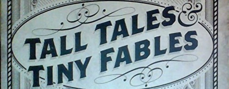 Tall Tales & Tiny Fables