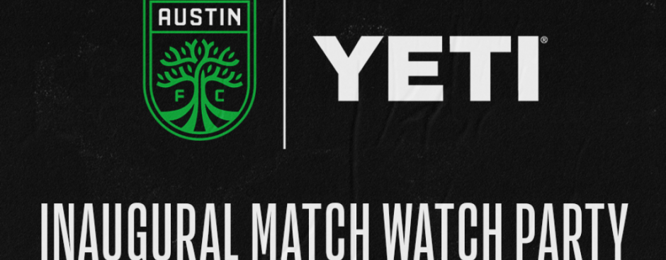 Austin FC vs LAFC Opening Day Watch Party